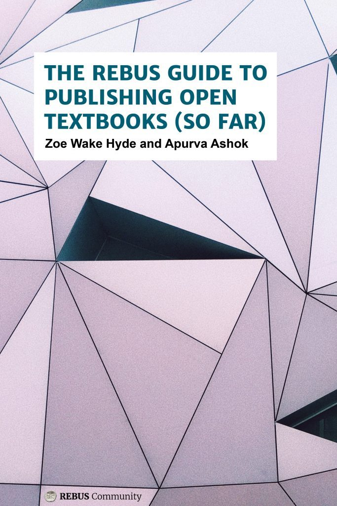 The Rebus Guide to Publishing Open Textbooks (So Far)